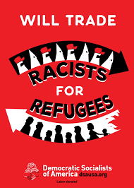 A poster that is asking our country to rid itself of the racists and invite in refugees