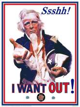 "propaganda of tattered Uncle Sam screaming ""I WANT OUT!"""